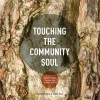 Touching the Community Soul